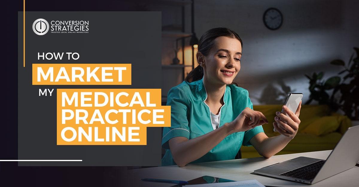 how to market my medical practice online