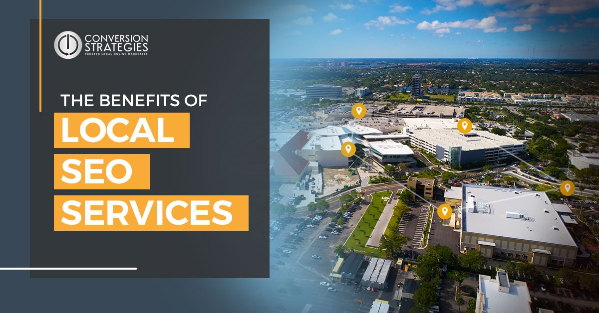 the benefits of local seo services - Conversion Strategies Inc.