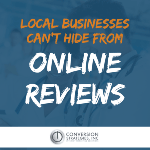 local businesses can't hide from reviews - Conversion Strategies Inc.
