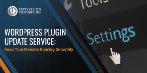 WordPress - Website - WordPress Plugin Update Service - Conversion Strategies