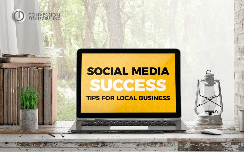 Social Media Success Tips - Conversion Strategies, Inc